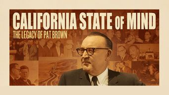 California State of Mind: The Legacy of Pat Brown