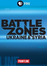 Frontline: Battle Zones: Ukraine & Syria