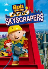 Bob the Builder on Site Skyscrapers