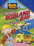 Bob the Builder: Building Bobland Bay