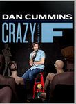 Dan Cummins: Crazy with a Capital F