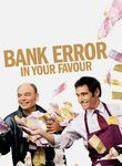 Bank Error in Your Favour