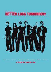 Better Luck Tomorrow - Is Better Luck Tomorrow on Netflix
