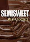 Semisweet: Life in Chocolate