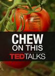 TEDTalks: Chew On This
