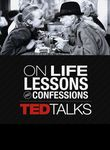 TEDTalks: On Life's Lessons & Confessions