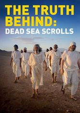 The Truth Behind: The Dead Sea Scrolls
