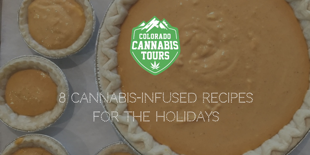 8 Cannabis-Infused Recipes for the Holidays - Colorado Cannabis Tours and 420 Hotels