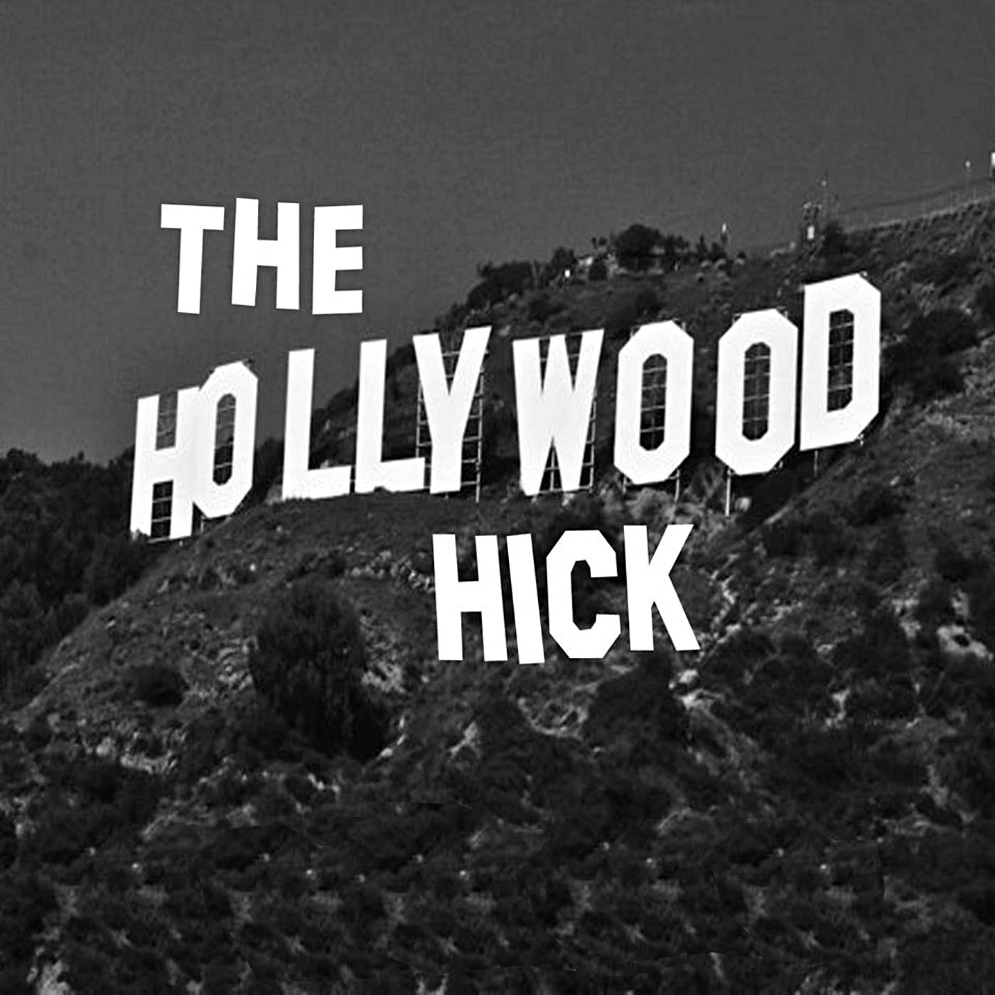 The Hollywood Hick – Tue 110717