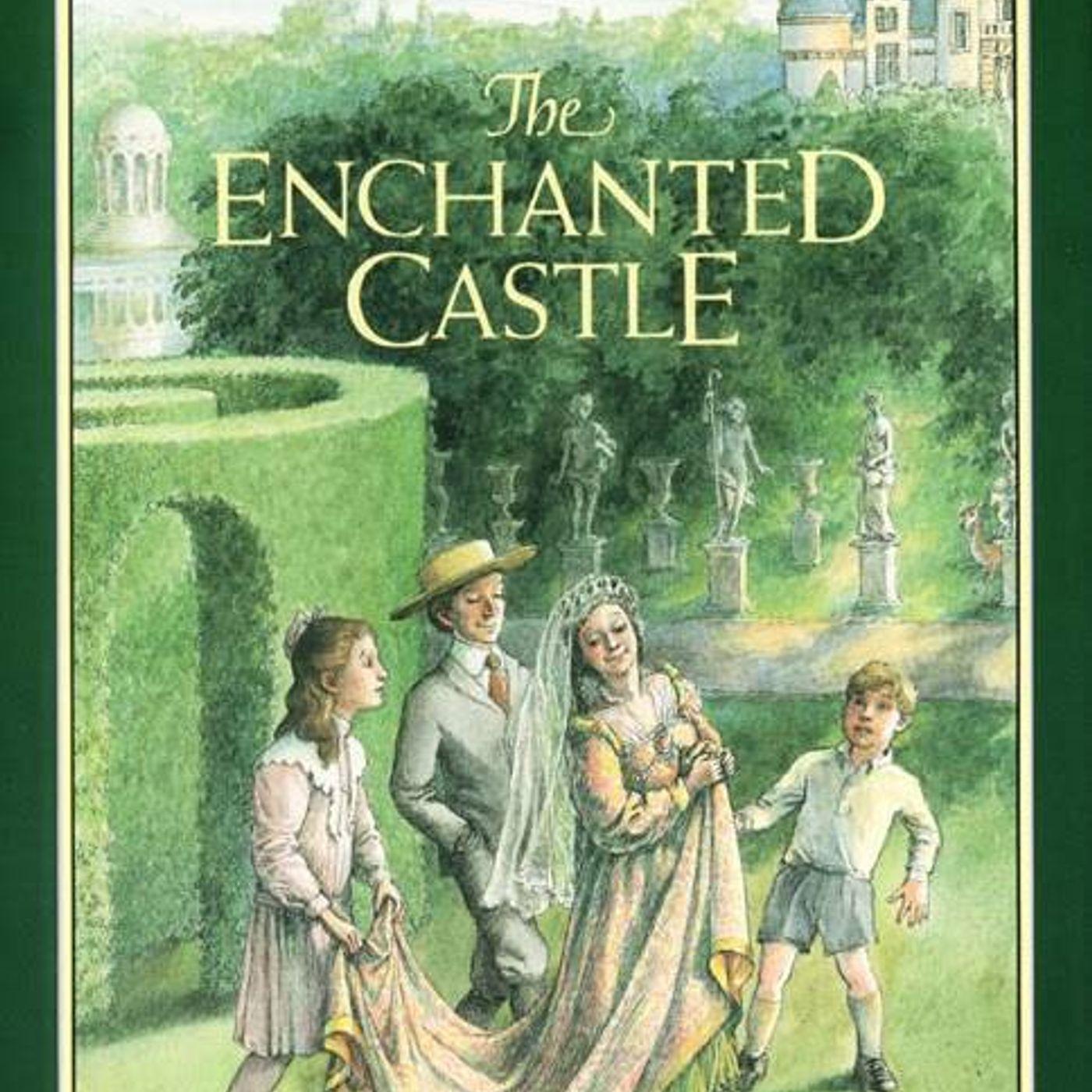 Childhood Favorites- The Enchanted Castle