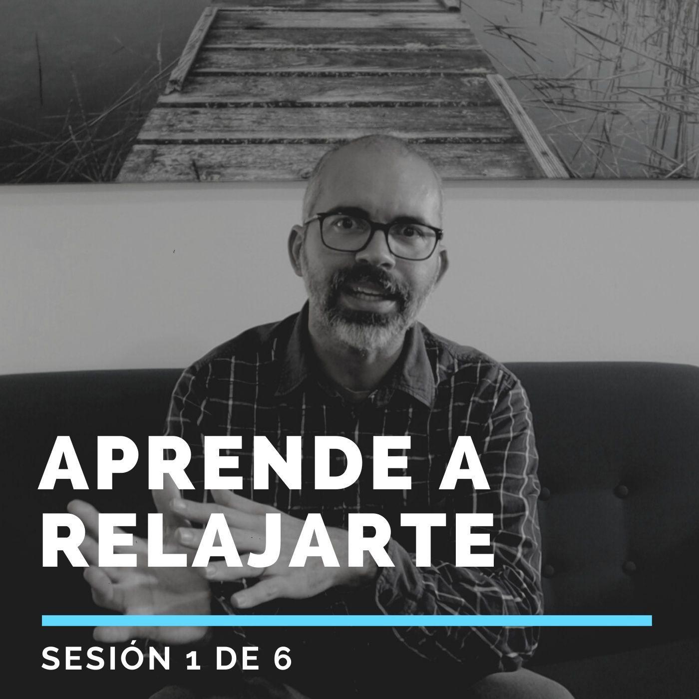 Aprende a RELAJARTE - Sesión 1