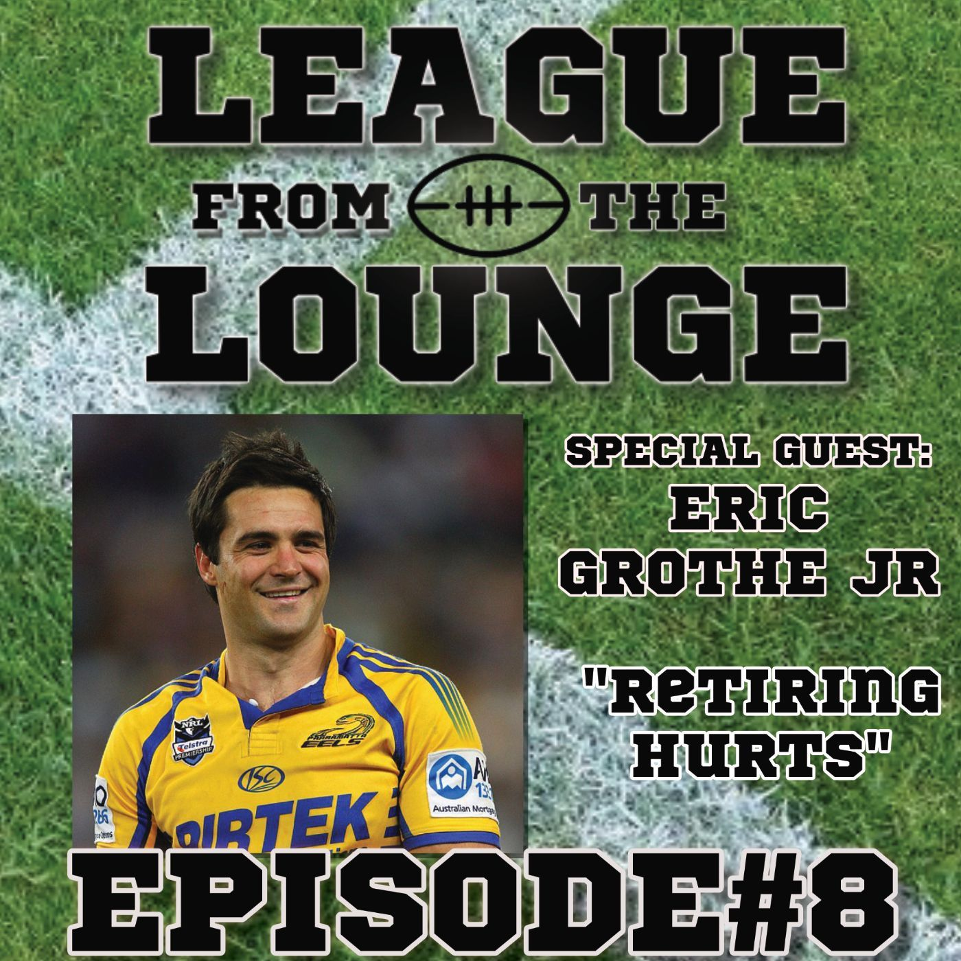 EPISODE #8 - ERIC GROTHE Jr - LEAGUE FROM THE LOUNGE -