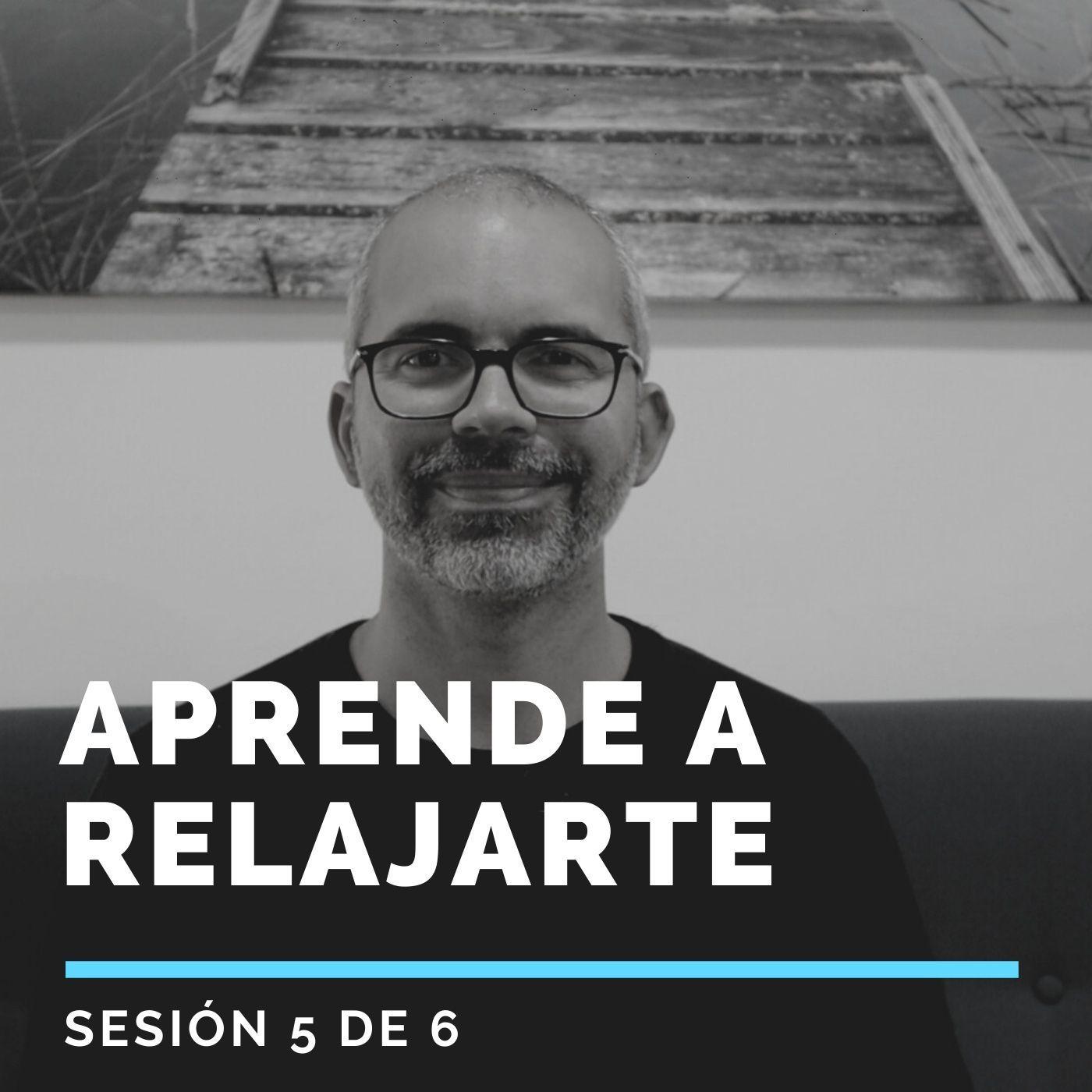 Aprende a RELAJARTE - Sesión 5