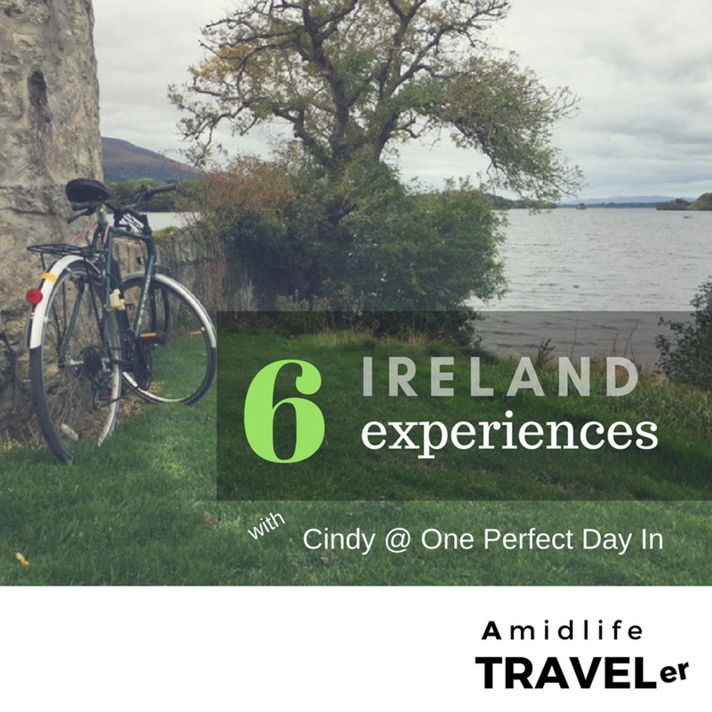 Great Ireland Vacation Experiences w/Cindy of One Perfect Day In Travel