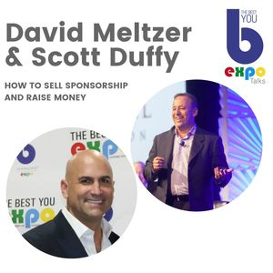 Listen to David Meltzer & Scott Duffy at The Best You EXPO