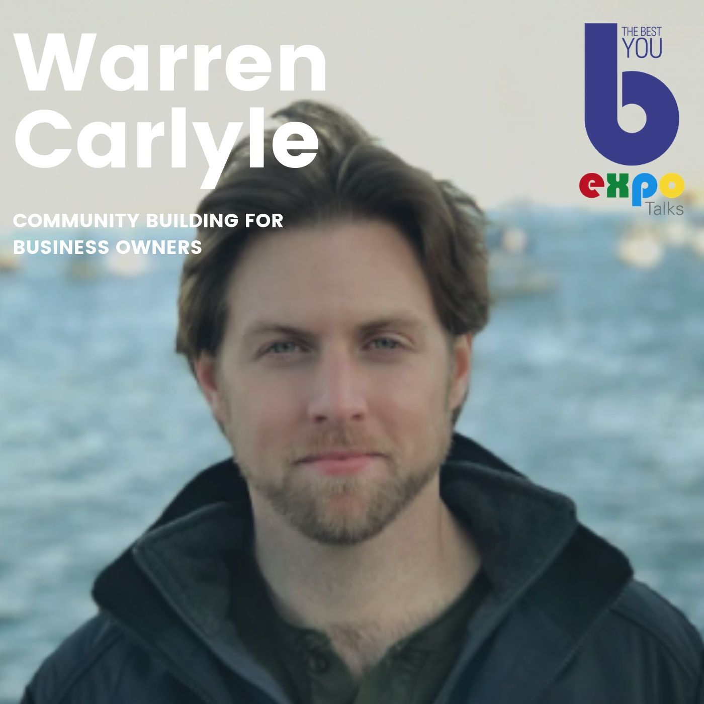 Listen to Warren Carlyle at The Best You EXPO