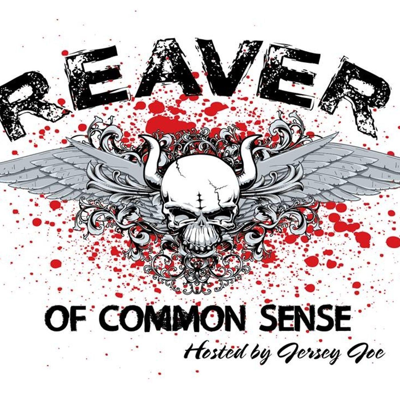 Reaver of Common Sense 03-04-2018