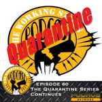 Listen to Episode 60: The Quarantine Series Continues