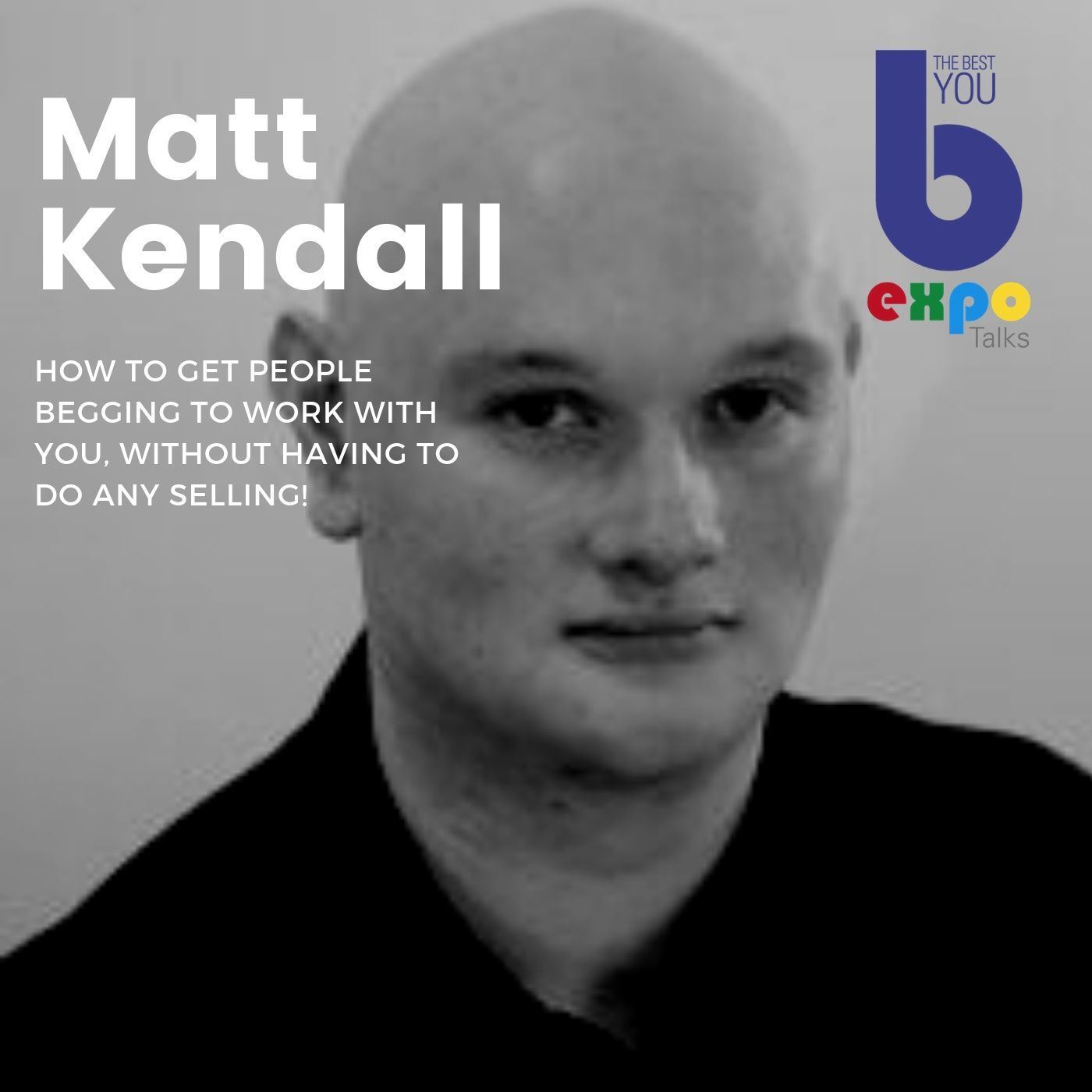 Listen to Matt Kendall at The Best You EXPO