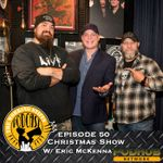 Listen to Episode 50: Christmas Show with Eric McKenna