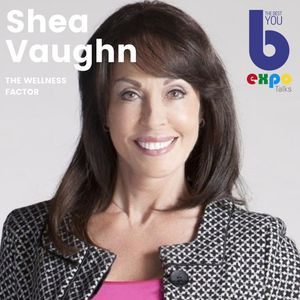 Listen to Shea Vaughn at The Best You EXPO