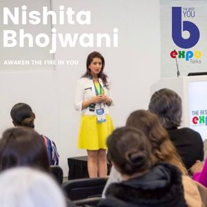 Listen to Nishita Bhojwani at The Best You EXPO