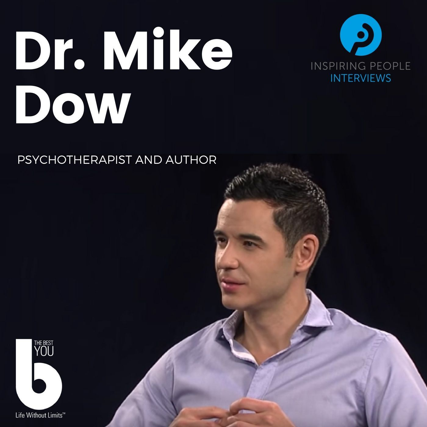 Listen to Episode #5: Dr. Mike Dow