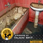 Listen to Episode 41 - Talkin' S#!t
