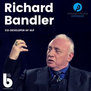Listen to Episode #2: Dr Richard Bandler