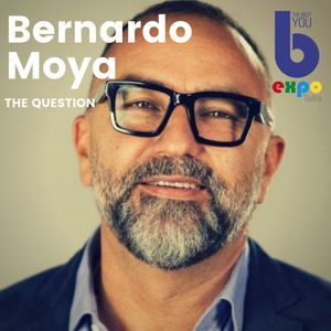 Listen to Bernardo Moya at The Best You EXPO
