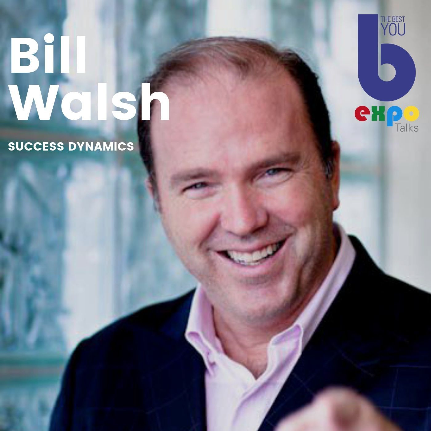 Listen to Bill Walsh at The Best You EXPO