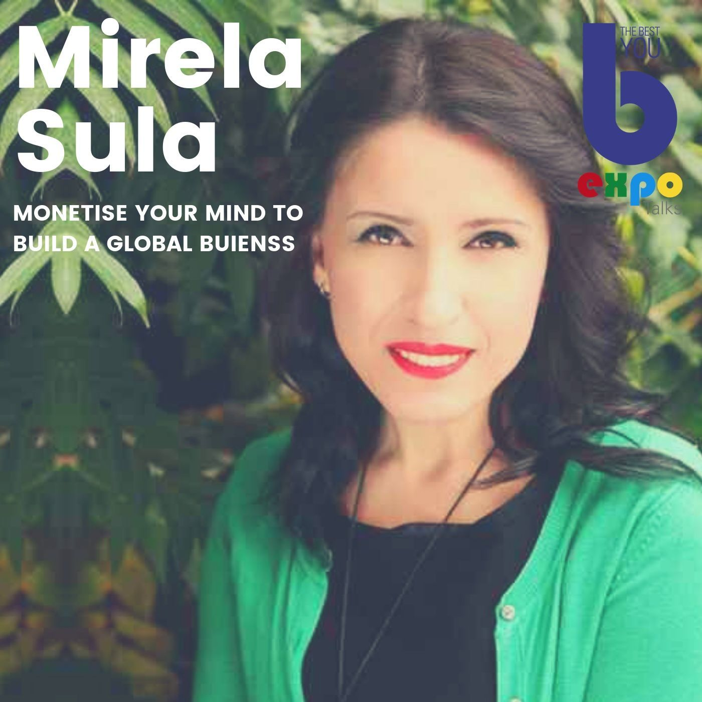 Listen to Mirela Sula at The Best You EXPO