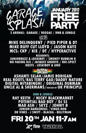 20/1, London. Splash @ Fire (FREE before 12.30)