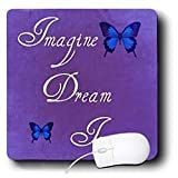Patricia Sanders Inspirations - Purple Imagine, Dream, Inspire Butterflies- Inspirational Art- Affirmations - Mouse Pads