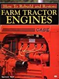 How to Rebuild and Restore Farm Tractor Engines (Motorbooks Workshop)