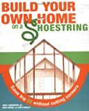 Build your Own Home on a Shoestring