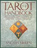The Tarot Handbook: Practical Applications of Ancient Visual Symbols