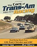The Cars of Trans-Am Racing: 1966-1972 (CarTech)