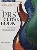 The PRS Guitar Book: A Complete History of the Paul Reed Smith Guitars - 3rd Edition