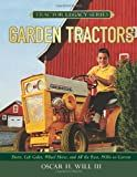 Garden Tractors: Deere, Cub Cadet, Wheel Horse, and All the Rest, 1930s to Current (Tractor Legacy Series)