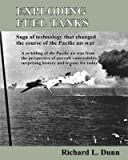 Exploding Fuel Tanks - Saga of Technology That Changed the Course of the Pacific Air War