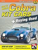 How to Build Cobra Kit Cars + Buying Used (Project Series) (Performance Projects)
