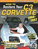 How to Restore Your C3 Corvette: 1968-1982 (Restoration How-to)