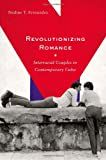 Revolutionizing Romance: Interracial Couples in Contemporary Cuba