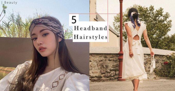 5大頭帶Headband造型!不費時為沉悶的髮型增添質感。