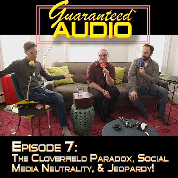 Episode 7: The Cloverfield Paradox, Social Media Neutrality, & Jeopardy!