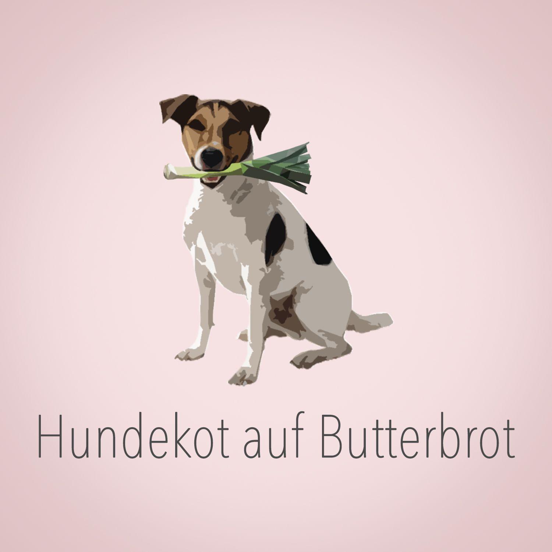 Hundekot auf Butterbrot