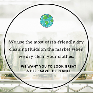 We strive to use the most earth-friendly dry cleaning fluids.