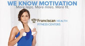 We know motivation at Franciscan Health Fitness Centers with more reps, more miles, more fit.