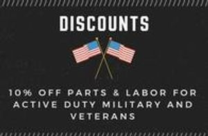 We offer 10% off Parts & Labor for active duty military and veterans!!
